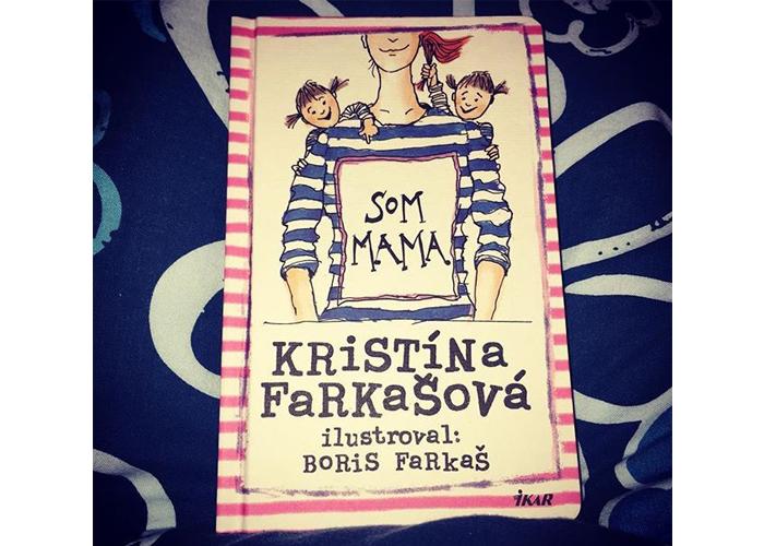 kniha Som mama od Kristíny Farkašovej